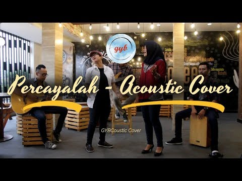 Music Video (Cover) Percayalah - Raisa by GYBCoustic