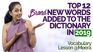 Top 12 Brand New Words / Slang Added To The Dictionary in 2019 | English Vocabulary Lesson by Meera