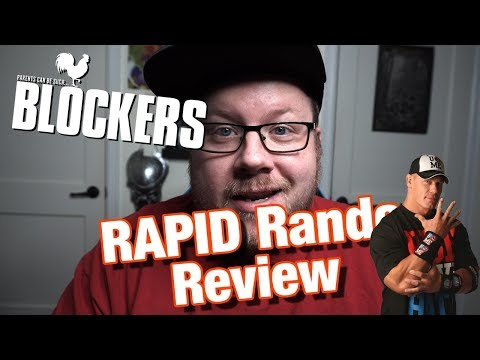 Rapid Rando Review #1 – Blockers Comedy Movie Review starring John Cena and Leslie Mann