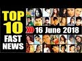 Latest Hindi Entertainment News From Bollywood | 16 June 2018