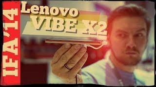 Первый обзор Lenovo Vibe X2 - слоёный торт!