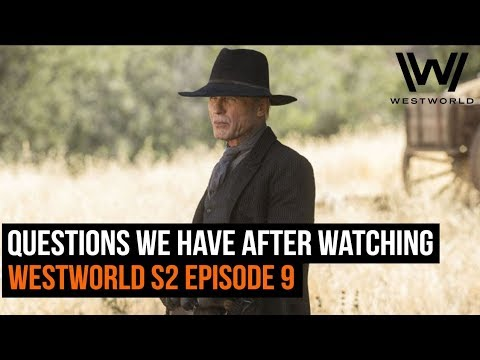 One Big Question We Have After Watching Westworld S2 Ep9