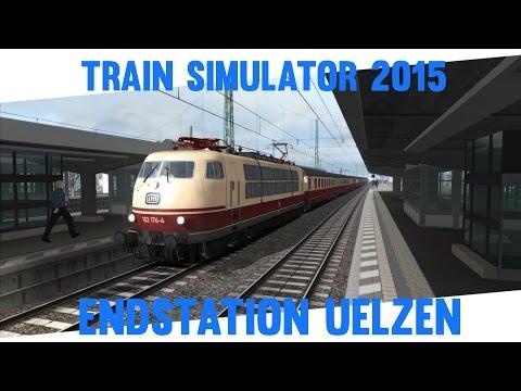 Train Simulator 2015 #21 ★ Endstation Uelzen ★ Let´s Play Train Simulator 2015
