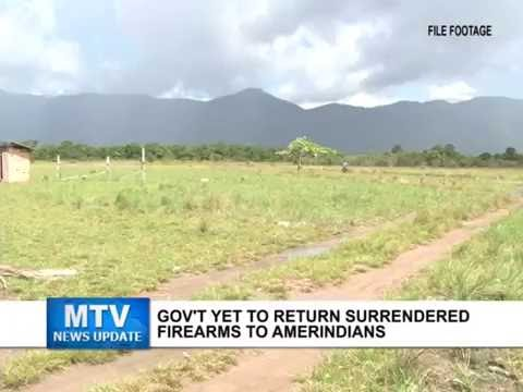 MTV News Update July 1, 2016 - Gov't yet to return surrendered firearms to Amerindians