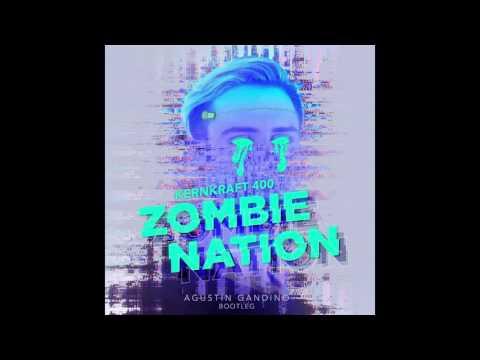 Kernkraft 400  Zombie Nation Agustin Gandino Bootleg FREE DOWNLOAD!