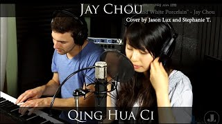 Qing Hua Ci Blue & White Porcelain by Jay Chou 青花瓷-周杰倫 - Jason Lux and Stephanie piano & vocal cover