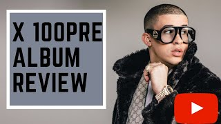 Bad Bunny X 100Pre Album Review - El Verdadero Analisis