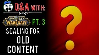 "WoW Q&A w/ Nobbel87 pt.3: ""Character scaling for old content"""