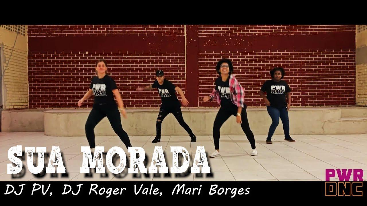 Sua morada - DJ PV, DJ Roger Vale, Mari Borges | PWRDNC {Power Dance}