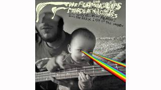 The Flaming Lips & Stardeath and White Dwarfs - Speak to Me / Breathe