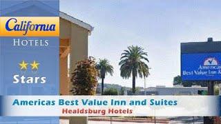 Americas Best Value Inn and Suites Healdsburg, Healdsburg Hotels - California
