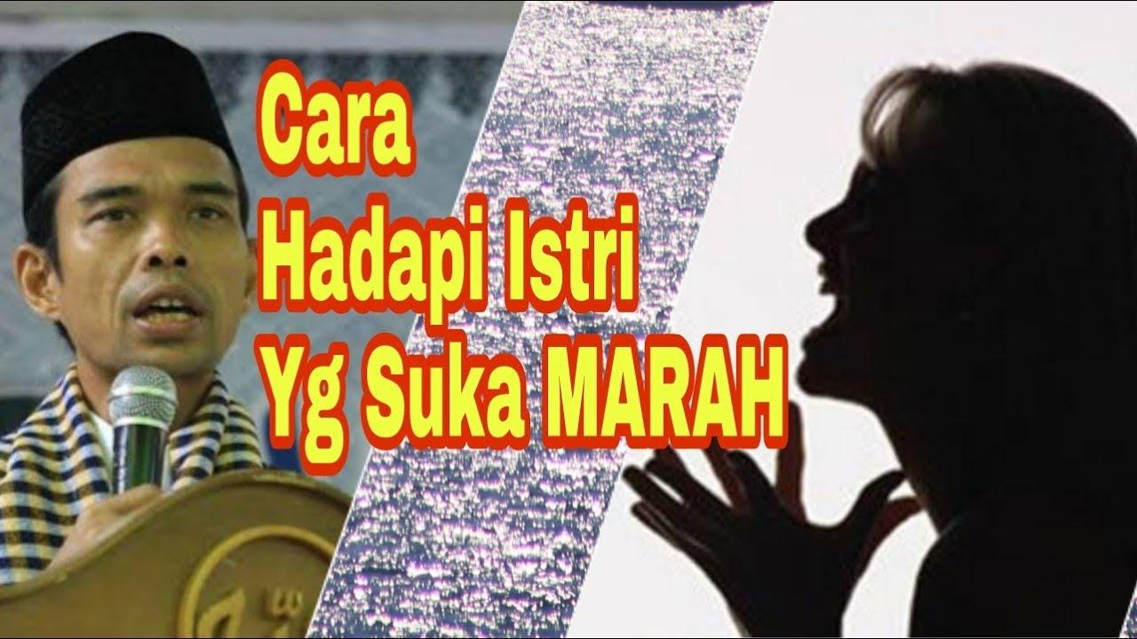 Cara Menghadapi Istri Yang Suka Marah _ Ustadz Abdul Somad ...