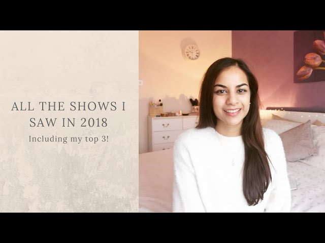 ALL THE SHOWS I SAW IN 2018 | Including my top 3
