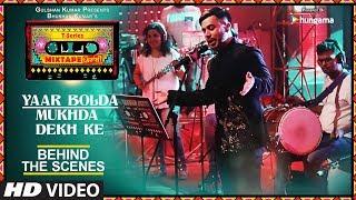 Making of Yaar Bolda/Mukhda Dekh Ke   T-Series Mixtape Punjabi   Surjit & Gitaz Bindrakhia