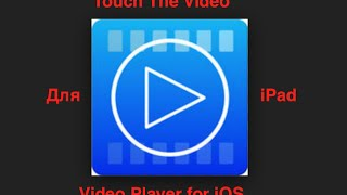 Touch The Video Player for iPad