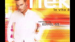 03. Nek - La vita è (Eiffel 65 Rmx Radio Edit)