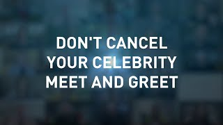 Don't Cancel your Celebrity Meet & Greet, Go Virtual.