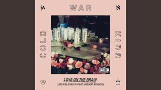 Love On The Brain (Los Feliz Blvd)