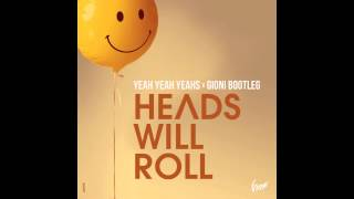 Yeah Yeah Yeahs   Heads Will Roll  Gioni Bootleg  {Free Download}
