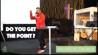 DO YOU GET THE POINT? | PASTOR RICH RYCROFT | HILLFIELDS CHURCH
