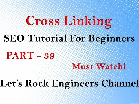 Cross Linking in Search Engine Optimization – SEO Tutorial