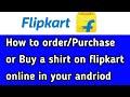 How to purchase shirt on flipkart...
