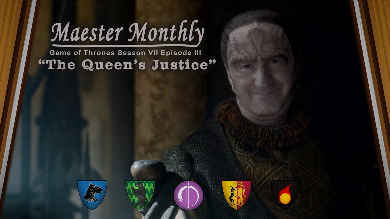 "QT6 GOT7 03 ""The Queen's Justice"" Analysis – Maester Monthly"