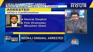 Bhushan Steel  Former Promoter Neeraj Singhal Taken Into Custody By SFIO | CNBC TV18