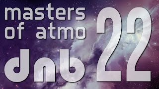 masters of atmospheric drum and bass vol 22 into the deeper space