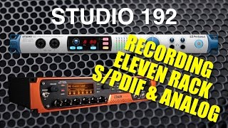Eleven Rack Recording To Studio 192 Analog & S/PDIF Tone Comparison