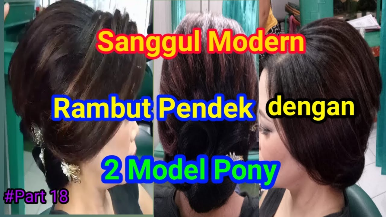 Sanggul Modern Rambut Pendek Dengan 2 Model Pony Youtube