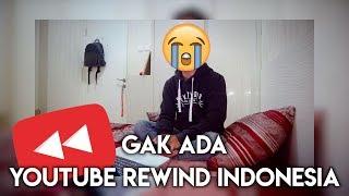 BAD NEWS! TIDAK ADA YOUTUBE REWIND INDONESIA 2017:(( #LetsRewind (no clickbait)
