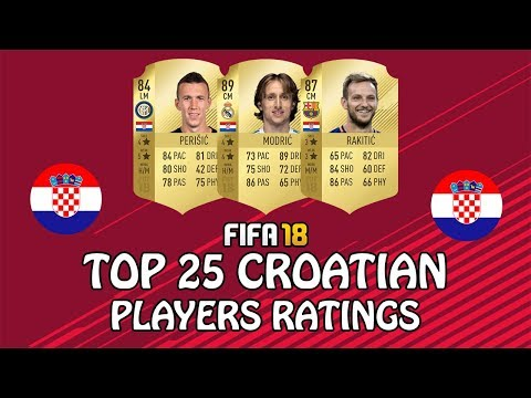 FIFA 18 | TOP 25 BEST CROATIAN PLAYERS | w/ Modric, Rakitic & Perisic