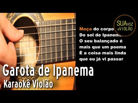 Garota de Ipanema -  karaoke Violão - Girl from Ipanema - Acoustic Guitar