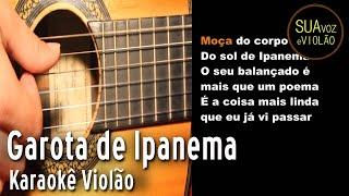 Garota de Ipanema - karaoke Violão - Girl from Ipanema - Acoustic Guitar