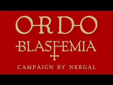 ORDO BLASFEMIA | CAMPAIGN BY NERGAL