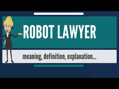 What is ROBOT LAWYER? What does ROBOT LAWYER mean? ROBOT LAWYER meaning & explanation