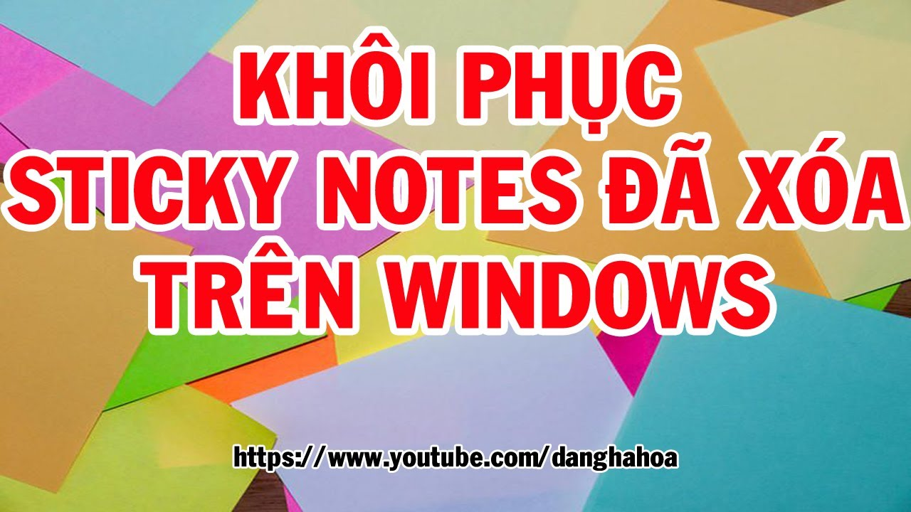 Khôi phục sticky note đã xóa trên Windows | How to Recover Deleted sticky notes in Windows