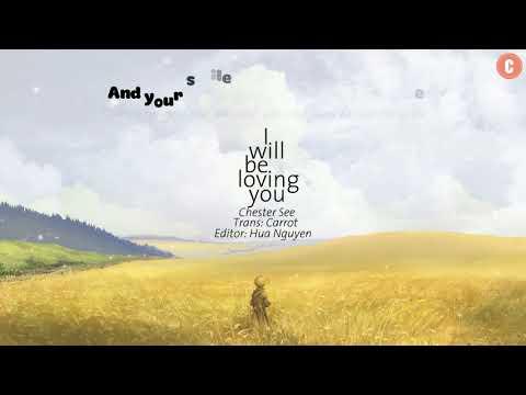 [Lyrics + Vietsub] I Will Be Loving You (Original) - Chester See