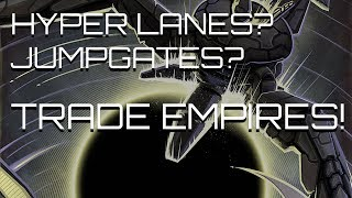Stellaris - (Silk)-Hyperlanes, Trade Empires, & The Troll Toll
