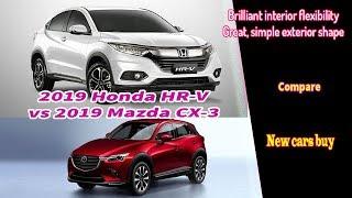 2019 Honda HR-V vs 2019 Mazda CX-3 | Compare | 2019 honda hrv vs mazda cx 3 | new cars buy.