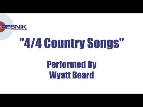 Wyatt Beard- 4/4 Country Songs