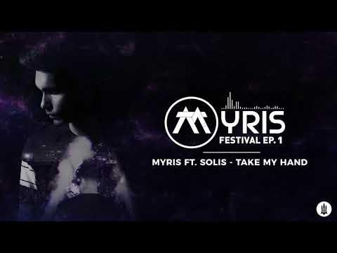 Myris ft. Solis - Take My Hand