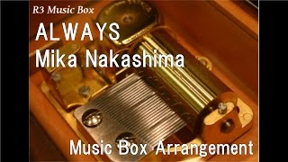 ALWAYS/Mika Nakashima [Music Box]