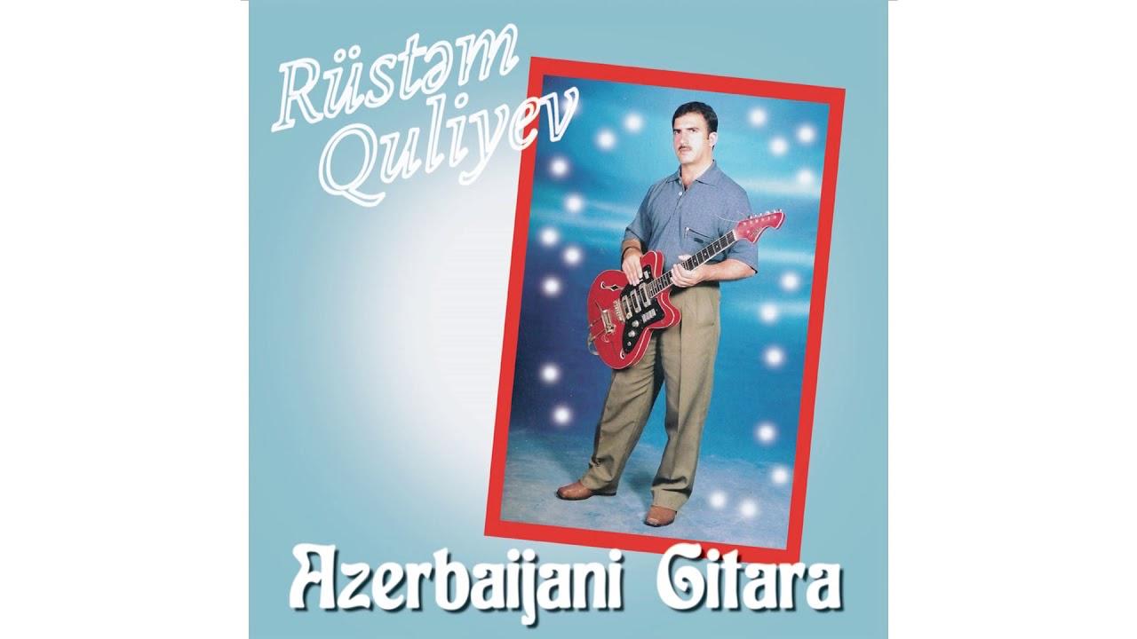 🎸Rüstəm Quliyev - Neyçün Gəlməz (Qədir Rüstəmovdan)