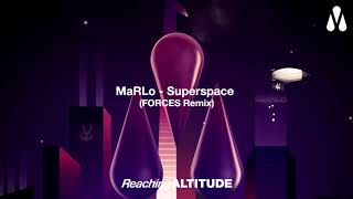 MaRLo  - Superspace (FORCES Remix)