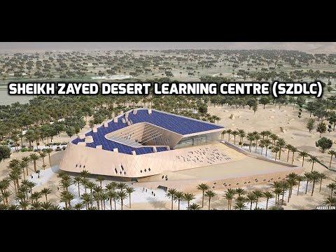 Sheikh Zayed Desert Learning Centre (SZDLC)    Part 2