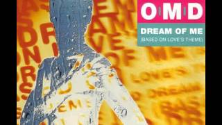 OMD - Dream Of Me (Based On Love