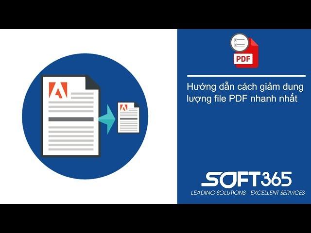 Hướng dẫn cách giảm dung lượng, nén file PDF