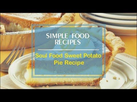 Soul Food Sweet Potato Pie Recipe